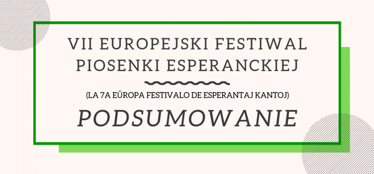 VII EUROPEJSKI FESTIWAL PIOSENKI ESPERANCKIEJ / LA 7A EŬROPA FESTIVALO DE ESPERANTAJ KANTOJ