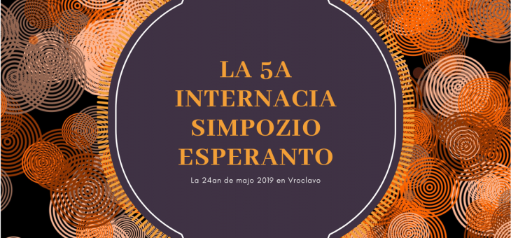 LA 5A INTERNACIA SIMPOZIO ESPERANTO