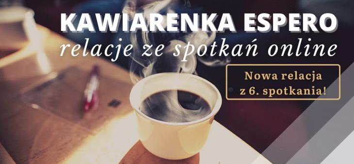 Kawiarenka Espero – relacja z 6. spotkania online