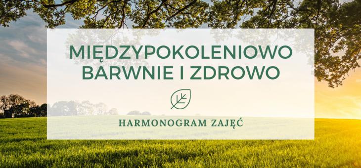 HARMONOGRAM ZAJĘĆ MIĘDZYPOKOLENIOWO – BARWNIE I ZDROWO